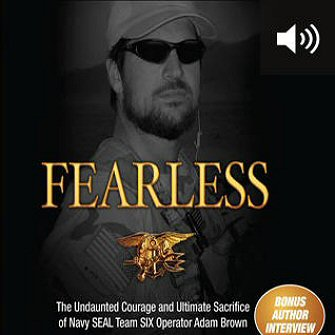 Fearless: The Undaunted Courage and Ultimate Sacrifice of Navy SEAL Team SIX Operator Adam Brown (audio)