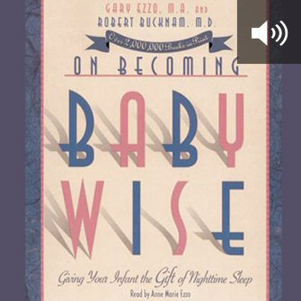 On Becoming Babywise: Giving Your Infant the Gift of Nighttime Sleep (audio)