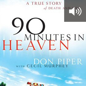 90 Minutes in Heaven: A True Story of Death & Life (audio)