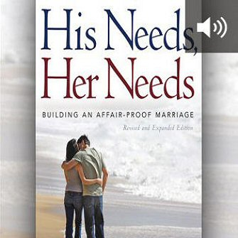 His Needs, Her Needs: Building an Affair-Proof Marriage (audio)