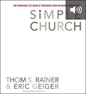 Simple Church: Returning to God's Process for Making Disciples (audio)