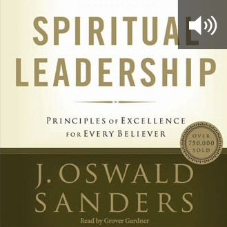 Spiritual Leadership: Principles of Excellence for Every Believer (audio)