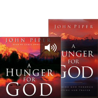 A Hunger for God: Desiring God through Fasting and Prayer (with audio)