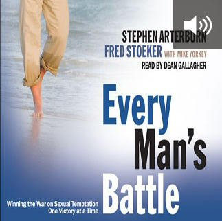 Every Man's Battle: Winning the War on Sexual Temptation One Victory at a Time (audio)