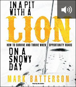 In a Pit With a Lion On a Snowy Day: How to Survive and Thrive When Opportunity Roars (audio)