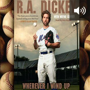Wherever I Wind Up: My Quest for Truth, Authenticity and the Perfect Knuckleball (audio)