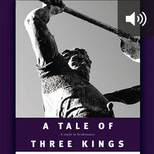 A Tale of Three Kings (audio)