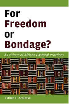 For Freedom or Bondage? A Critique of African Pastoral Practices