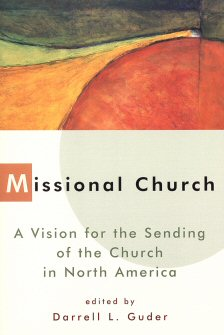Missional Church: A Vision for the Sending of the Church in North America