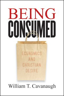 Being Consumed: Economics and Christian Desire