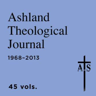 Ashland Theological Journal (45 vols.) (1968–2013)