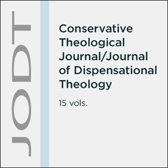 Conservative Theological Journal / Journal of Dispensational Theology (15 vols.) (1997–2013)
