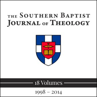 Southern Baptist Journal of Theology (18 vols.) (1997–2014)