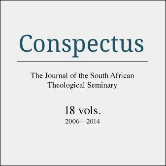Conspectus: Journal of South African Theological Seminary (18 vols.) (2006–2014)
