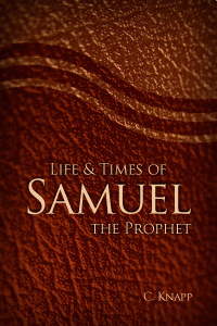 Life and Times of Samuel the Prophet