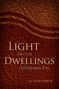 Light in Our Dwellings: Ephesians 5-6
