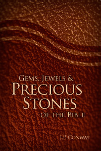 Gems, Jewels & Precious Stones of the Bible