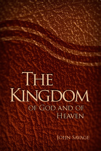 The Kingdom of God and of Heaven