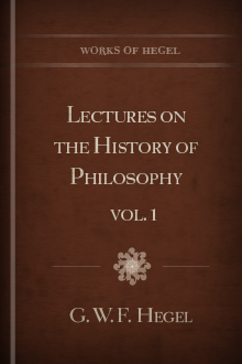 Lectures on the History of Philosophy, vol. 1