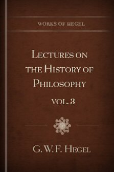 Lectures on the History of Philosophy, vol. 3