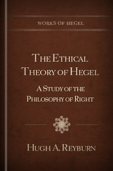 The Ethical Theory of Hegel: A Study of the Philosophy of Right