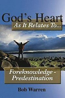 God's Heart as It Relates to Foreknowledge-Predestination