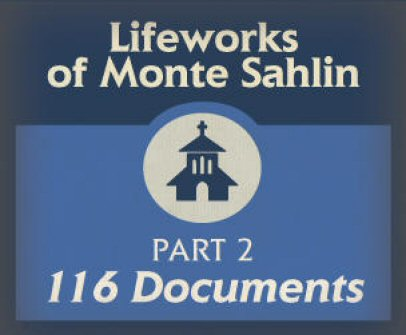 Lifeworks of Monte Sahlin, Part 2 (116 docs.)
