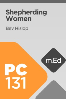 Mobile Ed: PC131 Shepherding Women (4 hour course)