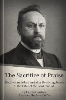 The Sacrifice of Praise: Meditations before and after Receiving Access to the Table of the Lord, 2nd ed.