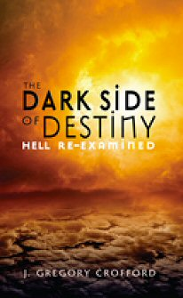 The Dark Side of Destiny: Hell Re-Examined