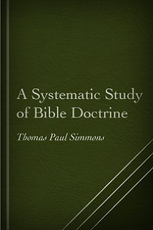 A Systematic Study of Bible Doctrine