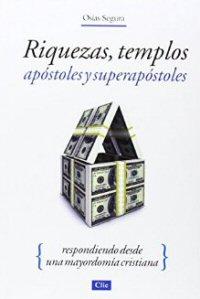 Riquezas, Templos, Apóstoles y Superapóstoles: respondiendo desde la mayordomía