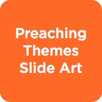 Preaching Themes Slide Art
