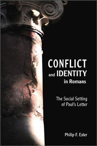 Conflict and Identity in Romans: The Social Setting of Paul's Letter