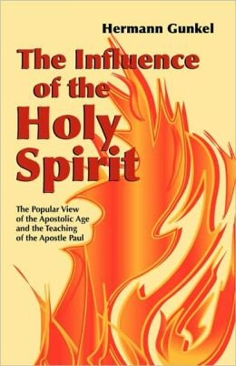 The Influence of the Holy Spirit: The Popular View of the Apostolic Age and the Teaching of the Apostle