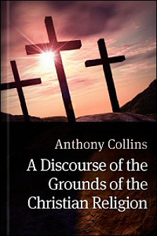 A Discourse of the Grounds of the Christian Religion
