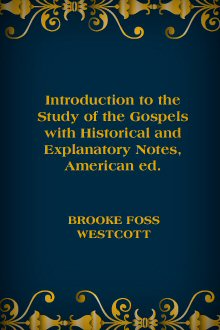 Introduction to the Study of the Gospels with Historical and Explanatory Notes, American ed.