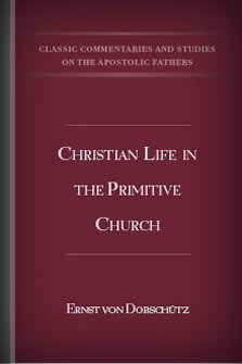 Christian Life in the Primitive Church