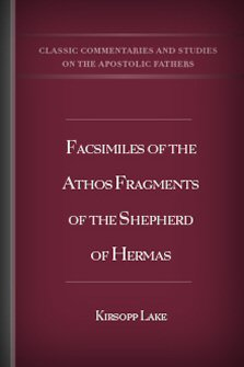 Facsimiles of the Athos Fragments of the Shepherd of Hermas