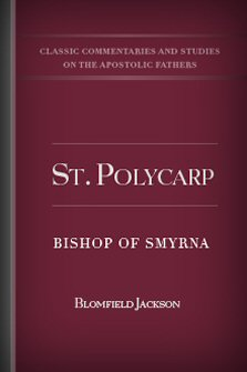 St. Polycarp: Bishop of Smyrna