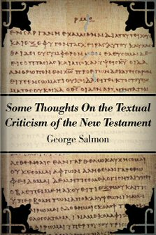 Some Thoughts on the Textual Criticism of the New Testament