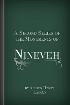 A Second Series of the Monuments of Nineveh