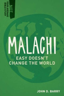 Malachi: Easy Doesn't Change the World (Not Your Average Bible Study)