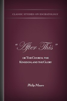 """After This"" or The Church, The Kingdom, and The Glory"