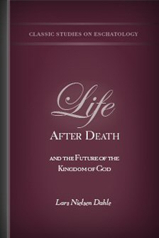 Life after Death and the Future of the Kingdom of God