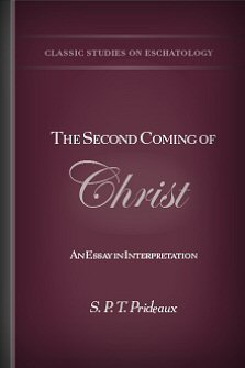 The Second Coming of Christ: An Essay in Interpretation
