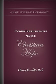 Modern Premillennialism and the Christian Hope