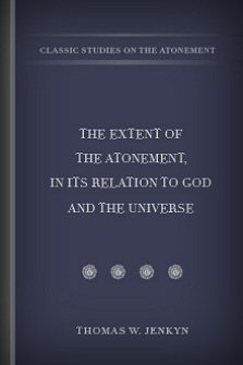 The Extent of the Atonement, in Its Relation to God and the Universe