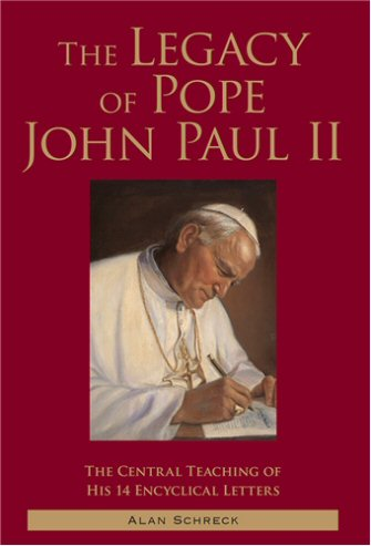 The Legacy of Pope John Paul II: The Central Teaching of His 14 Encyclical Letters