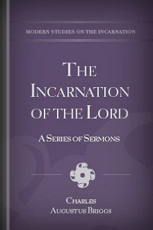 The Incarnation of the Lord: A Series of Sermons